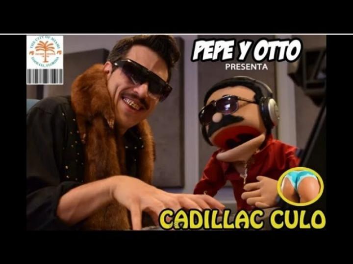 Pepe y Otto - Cadillac Culo