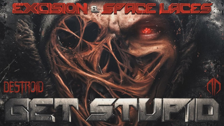 Excision & Space Laces - Destroid 11. Get Stupid
