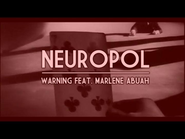 Neuropol feat Marlene Abuah - Warning